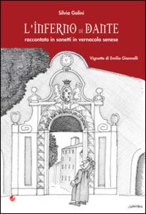 L' inferno di Dante. Raccontato in sonetti in vernacolo senese