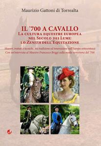 Il '700 a cavallo. La cultura equestre europea nel secolo dei lumi: lo zenith dell'equitazione