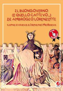 Winniearcher.com Il buongoverno (e quello cattivo) di Ambrogio Lorenzetti. Come si viveva a Siena nel Medioevo Image