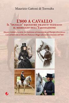 Listadelpopolo.it L' 800 a cavallo. Il «duello» equestre franco-tedesco: il meriggio dell'equitazione Image