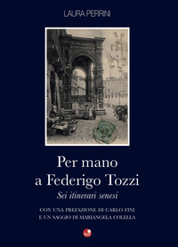 Per mano a Federigo Tozzi. Sei itinerari senesi - Perrini Laura - wuz.it