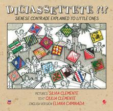 Antondemarirreguera.es Diciassettete!!! Sienese contrade explained to little ones. Ediz. illustrata Image