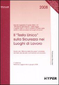 Il Il «Testo unico» sulla sicurezza nei luoghi di lavoro - Bacchini Francesco - wuz.it