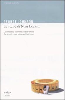 Le stelle di Miss Leavitt. La storia mai raccontata della donna che scoprì come misurare luniverso.pdf