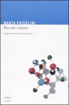 Piccole visioni. La grande storia di una molecola.pdf
