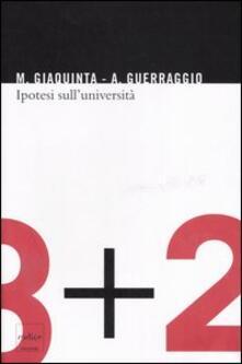 Ipotesi sull'università - Mariano Giaquinta,Angelo Guerraggio - copertina