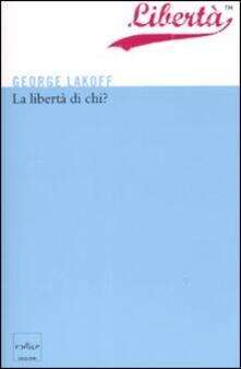 La libertà di chi? - George Lakoff - copertina