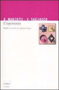 L' L' esperienza. Perché i neuroni non spiegano tutto - Manzotti Riccardo Tagliasco Vincenzo - wuz.it