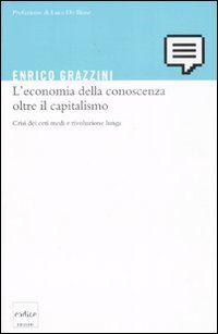 L' economia della conoscenza oltre il capitalismo. Crisi dei ceti medi e rivoluzione lunga