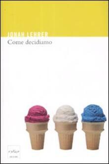 Come decidiamo - Jonah Lehrer - copertina