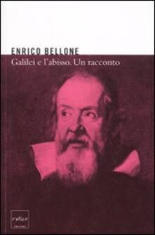 Galilei e l'abisso. Un racconto - Enrico Bellone - copertina