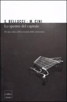 Lo spettro del capitale. Per una critica dell'economia della conoscenza - Sergio Bellucci,Marcello Cini - copertina