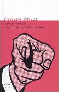 Scienza e media ai tempi della globalizzazione