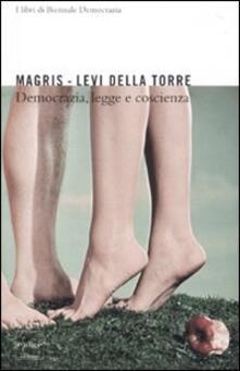 Democrazia, legge e coscienza - Claudio Magris,Stefano Levi Della Torre - copertina