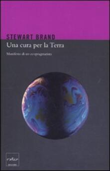 Una cura per la terra. Manifesto di un ecopragmatista - Stewart Brand - copertina