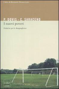 I nuovi poveri: politiche per le disuguaglianze - Pierluigi Dovis,Chiara Saraceno - copertina