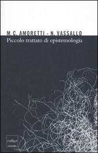 Libro Piccolo trattato di epistemologia Maria Cristina Amoretti Nicla Vassallo