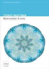 Reinventare il sacro. Scienza, ragione e religione: un nuovo approccio