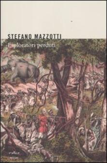 Ristorantezintonio.it Esploratori perduti. Storie dimenticate di naturalisti italiani di fine Ottocento Image