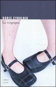 Foto Cover di La vergogna, Libro di Boris Cyrulnik, edito da Codice