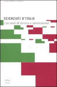 Scienziati d'Italia. 150 anni di ricerca e innovazione