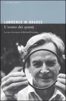 L' uomo dei quanti. La vita e la scienza di Richard Feynman - Lawrence M. Krauss - copertina
