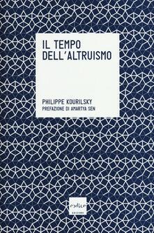 Il tempo dell'altruismo - Philippe Kourilsky - copertina