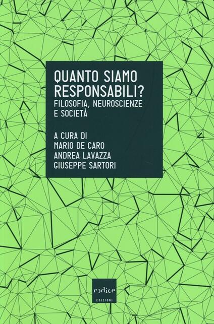 Quanto siamo responsabili? Filosofia, neuroscienze e società - copertina