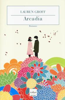 Arcadia - Lauren Groff - copertina