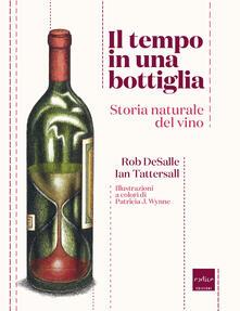 Capturtokyoedition.it Il tempo in una bottiglia. Storia naturale del vino Image
