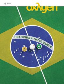 Voluntariadobaleares2014.es Oxygen. La scienza per tutti. Ediz. italiana e inglese. Vol. 23: Brasile. Una sfida a tutto campo. Image