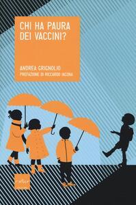 Chi ha paura dei vaccini? - Andrea Grignolio - copertina