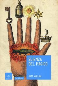 Libro Scienza del magico Matt Kaplan