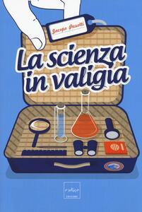 La scienza in valigia - Jacopo Pasotti - copertina