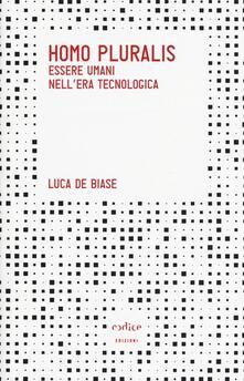Homo pluralis. Esseri umani nell'era tecnologica - Luca De Biase - copertina