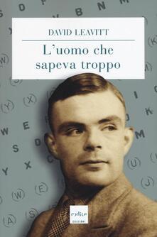 L' uomo che sapeva troppo - David Leavitt - copertina