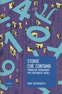 Storie che contano. Problemi immaginari per matematici reali - Rudi Mathematici - copertina