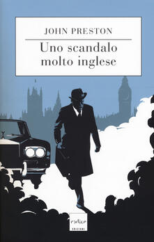 Uno scandalo molto inglese - John Preston - copertina
