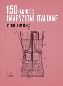 Listadelpopolo.it 150 (anni di) invenzioni italiane Image
