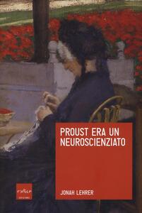 Proust era un neuroscienziato