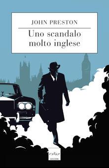 Uno scandalo molto inglese - Elisa Dalgo,Flavio Iannelli,John Preston - ebook