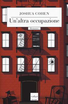 Un' altra occupazione - Joshua Cohen - copertina