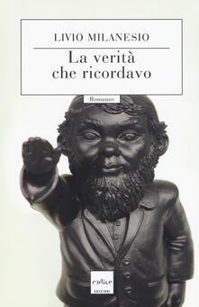 La verità che ricordavo - Livio Milanesio - copertina