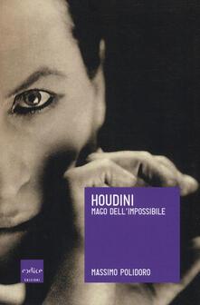 Houdini. Mago dell'impossibile - Massimo Polidoro - copertina