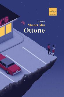 Ottone - Xhenet Aliu - copertina