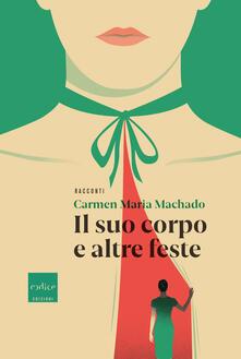 Il suo corpo e altre feste - Carmen Maria Machado - copertina