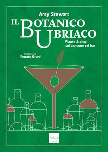 Il botanico ubriaco. Piante & alcol sul bancone del bar.pdf