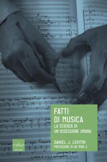 Fatti di musica. La scienza di un'ossessione umana - Daniel J. Levitin - copertina