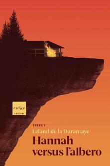 Hannah versus l'albero - Leland De la Durantaye - copertina