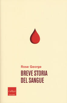 Breve storia del sangue - Rose George - copertina